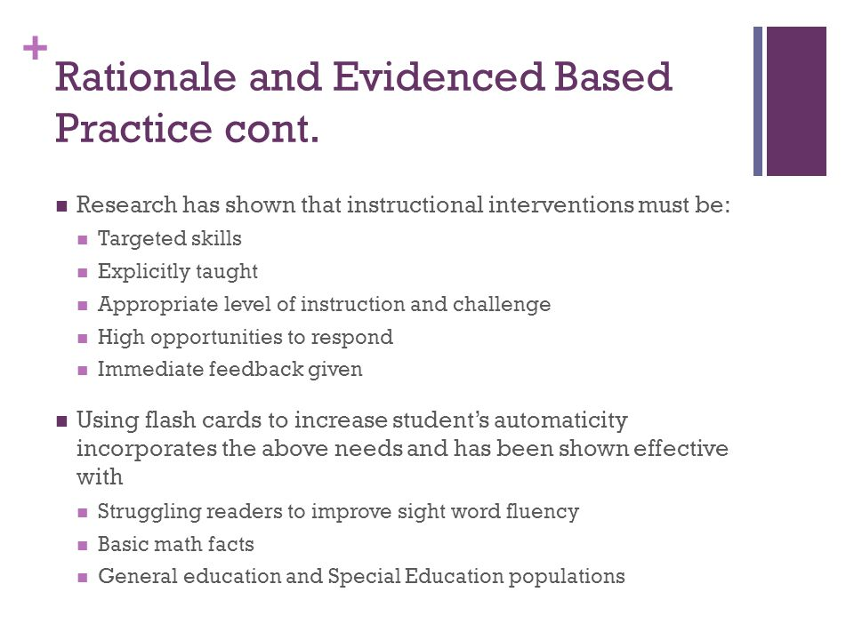 Rationale and Evidenced Based Practice cont.