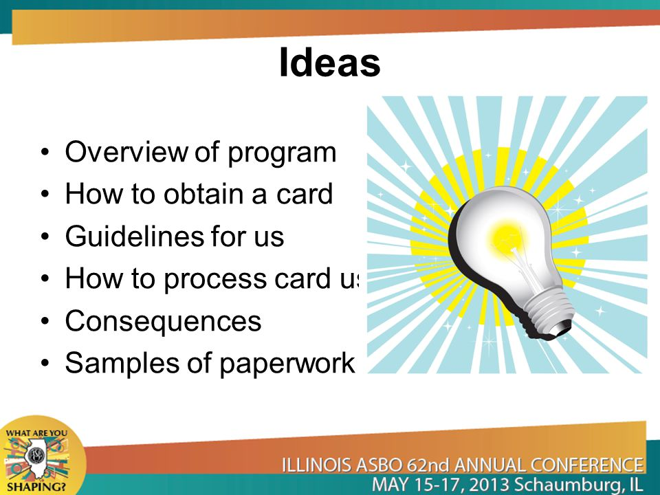 Ideas Overview of program How to obtain a card Guidelines for us