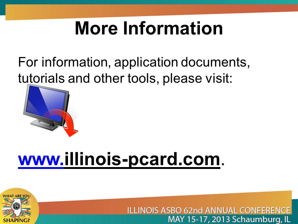 More Information www.illinois-pcard.com.