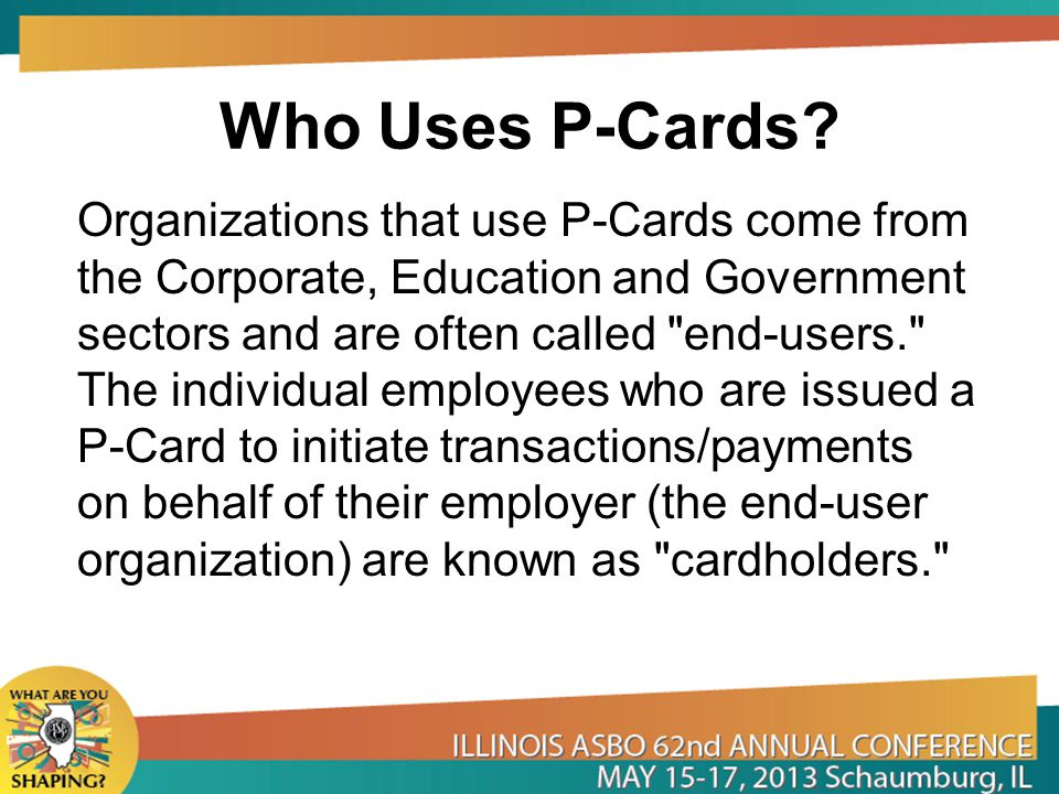 Who Uses P-Cards