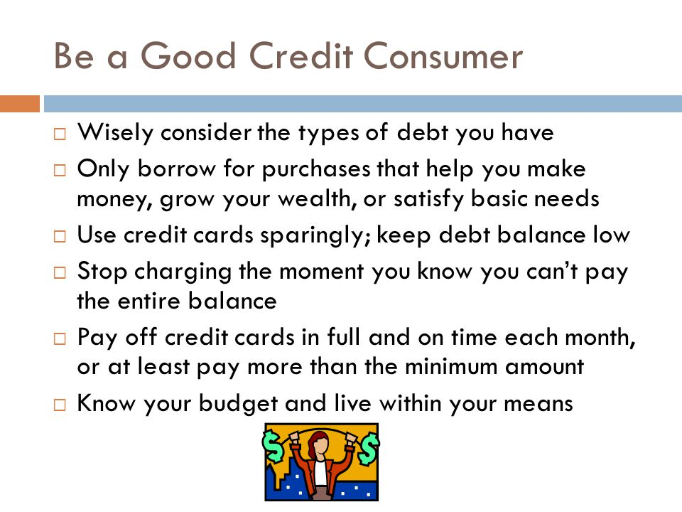 Be a Good Credit Consumer