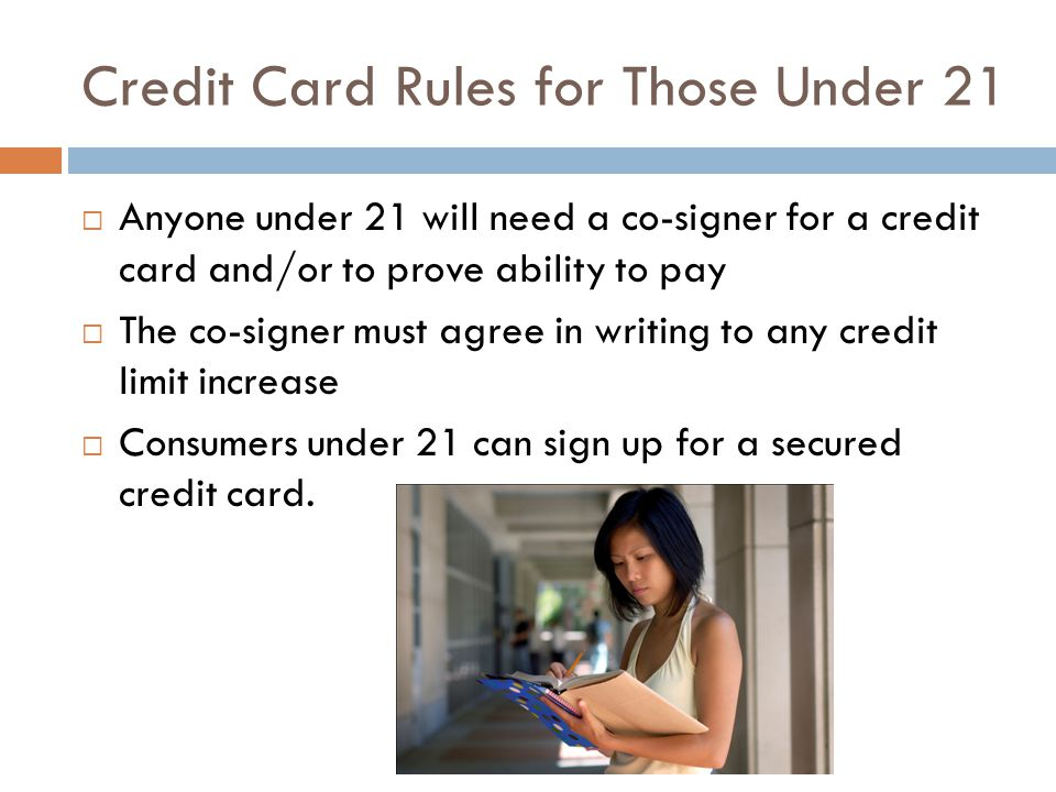 Credit Card Rules for Those Under 21