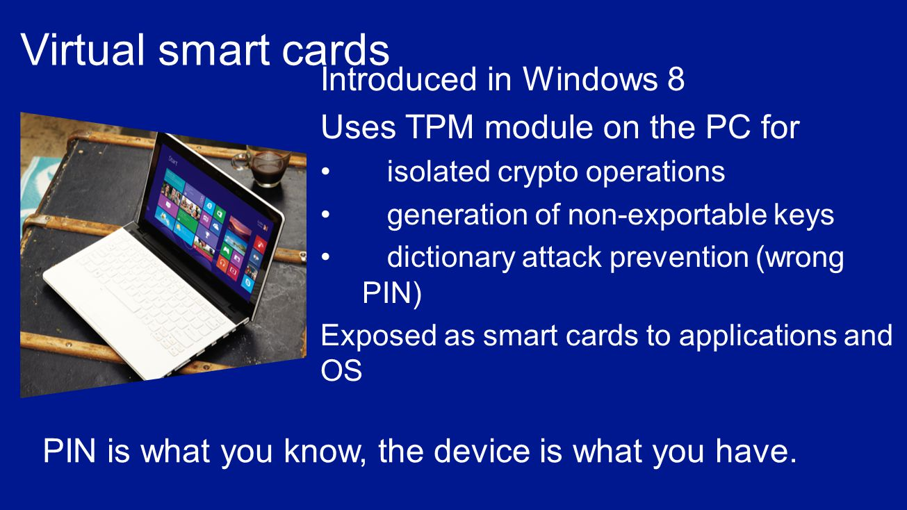 Virtual smart cards Introduced in Windows 8