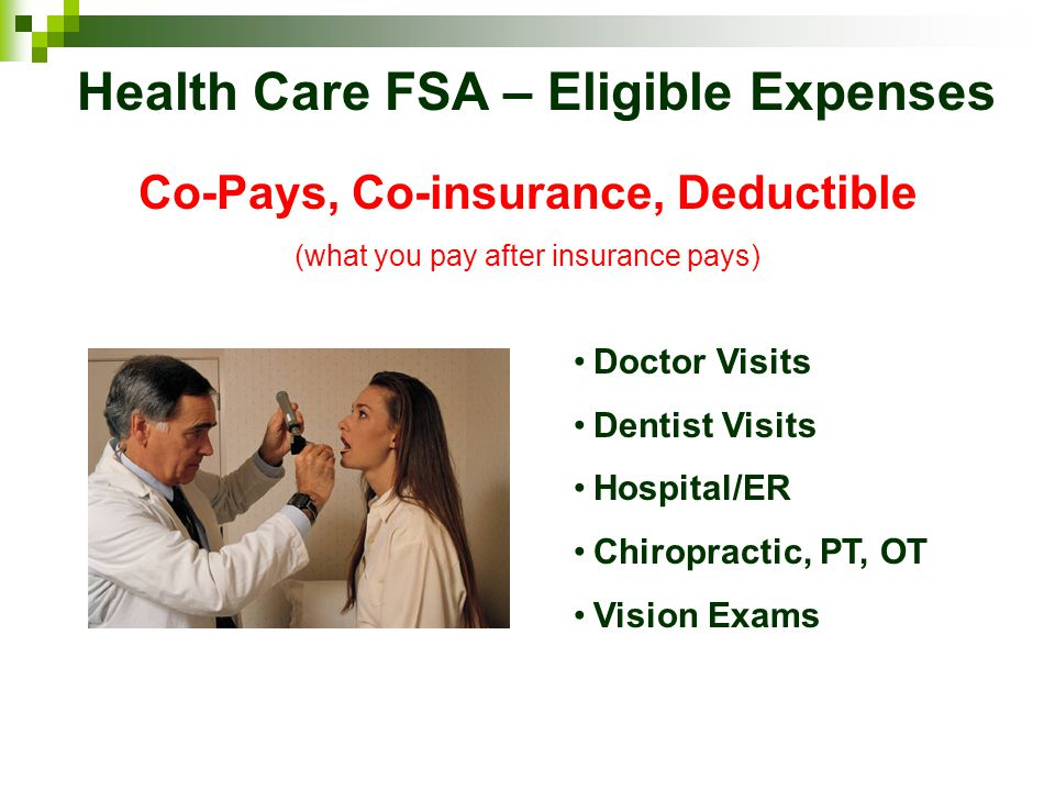 Health Care FSA – Eligible Expenses Co-Pays, Co-insurance, Deductible