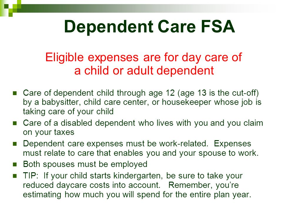 Eligible expenses are for day care of a child or adult dependent