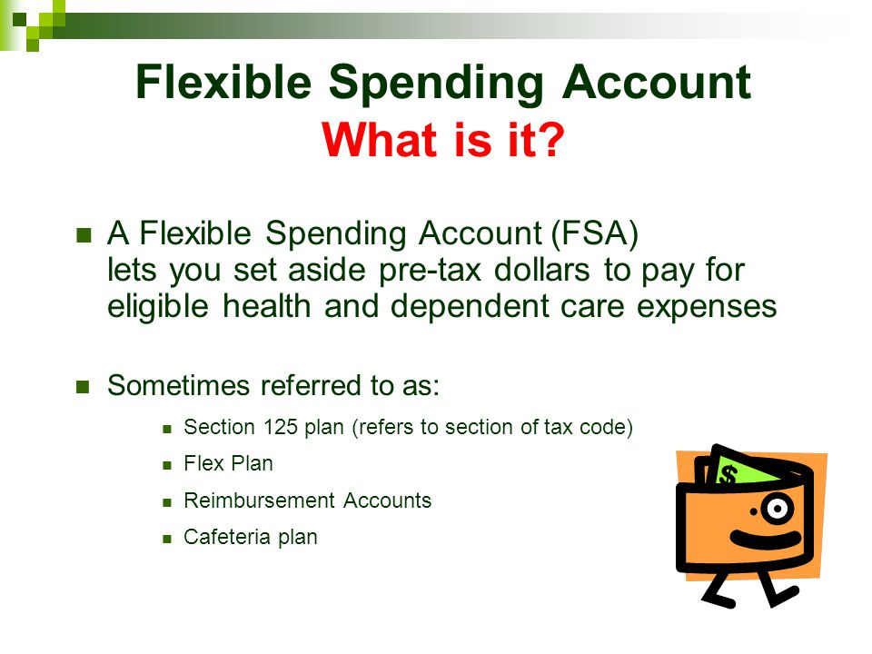 Flexible Spending Account What is it