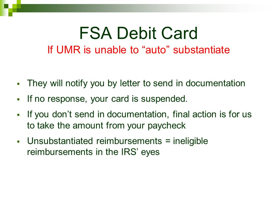 FSA Debit Card If UMR is unable to auto substantiate