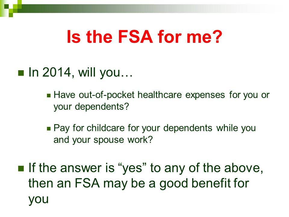 Is the FSA for me In 2014, will you…