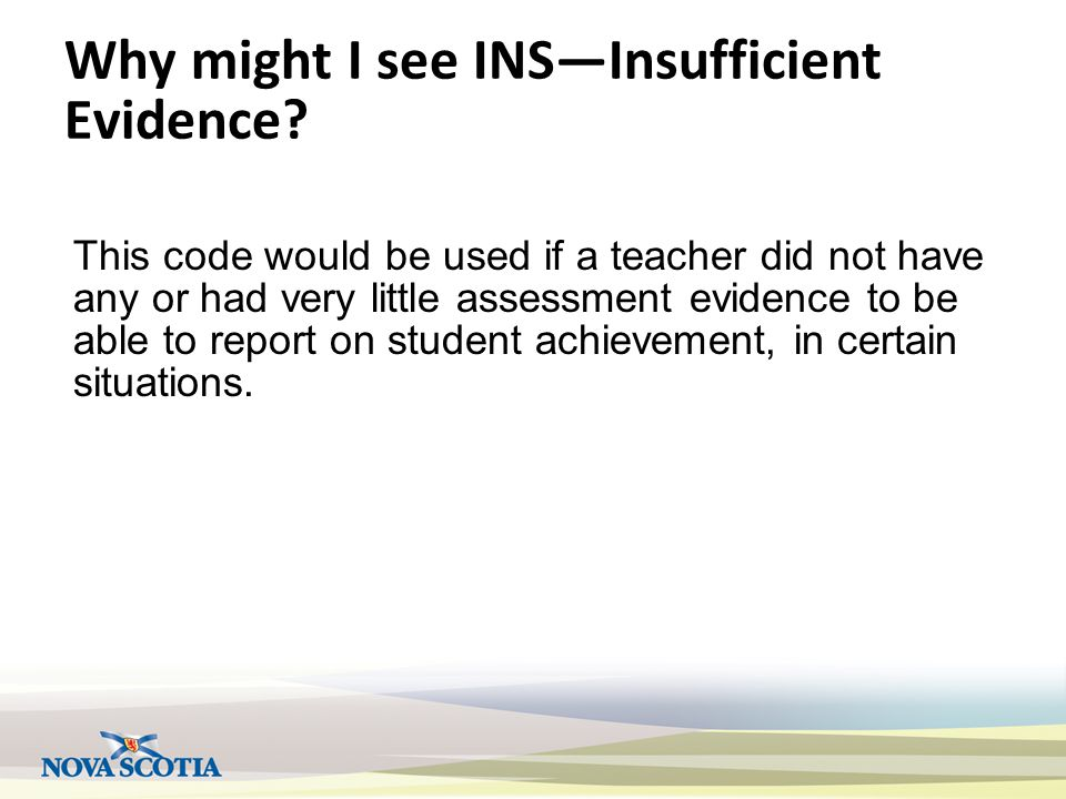 Why might I see INS—Insufficient Evidence