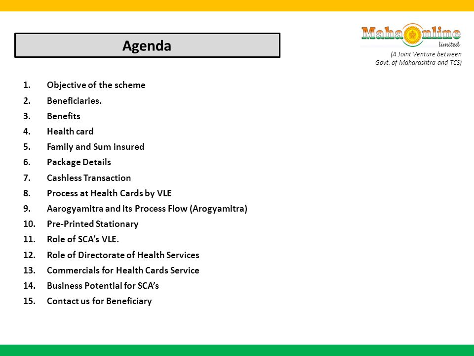 Agenda Objective of the scheme Beneficiaries. Benefits Health card