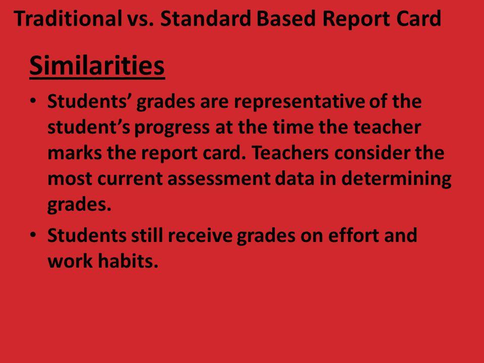 Similarities Traditional vs. Standard Based Report Card