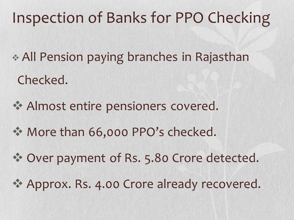 Inspection of Banks for PPO Checking