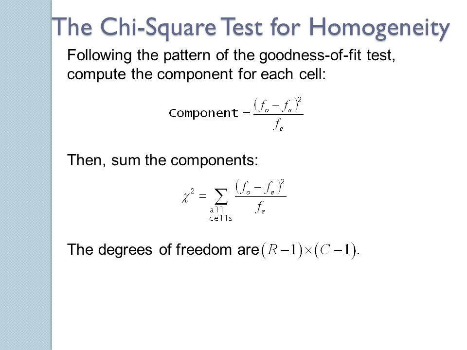 The Chi-Square Test for Homogeneity