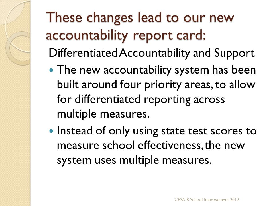 These changes lead to our new accountability report card: