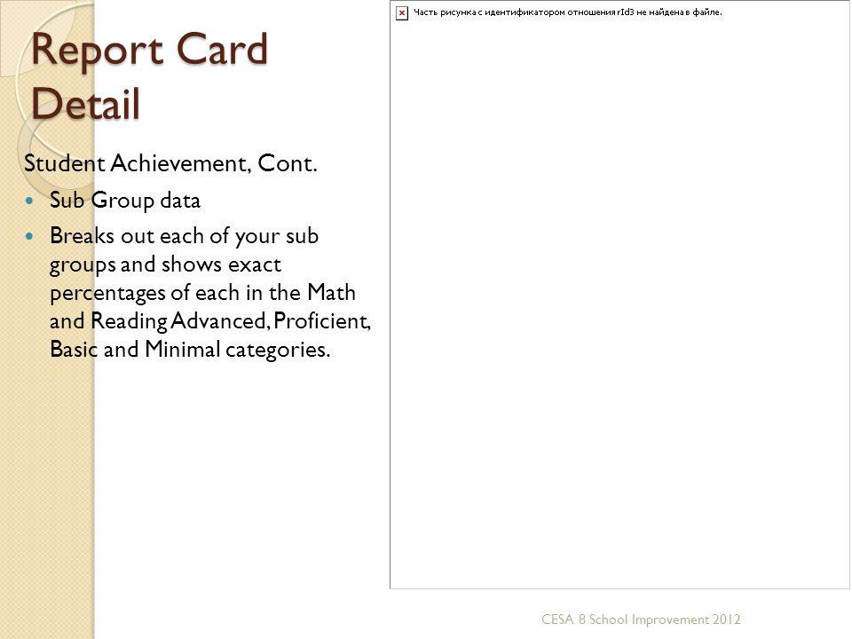 Report Card Detail Student Achievement, Cont. Sub Group data