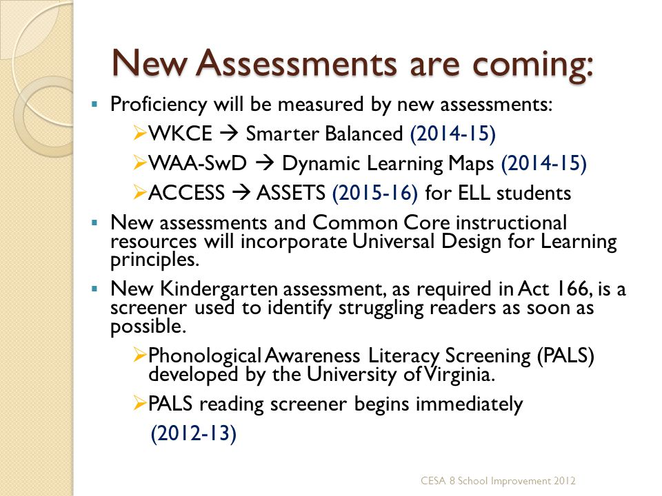 New Assessments are coming: