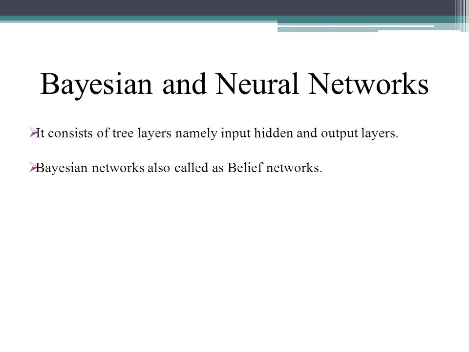 Bayesian and Neural Networks