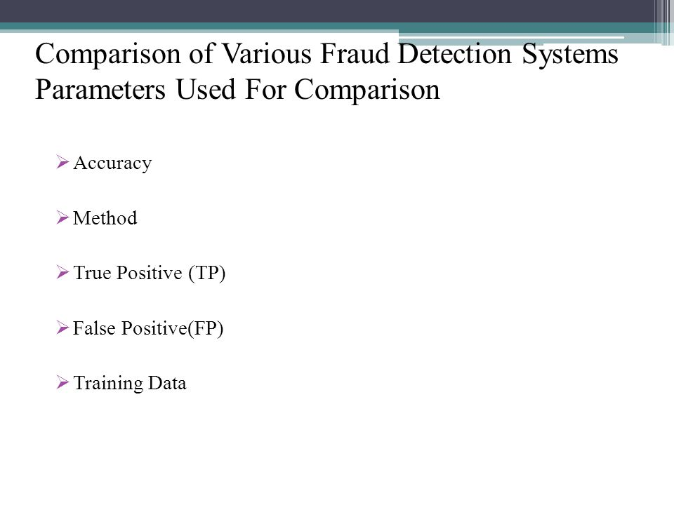 Comparison of Various Fraud Detection Systems Parameters Used For Comparison
