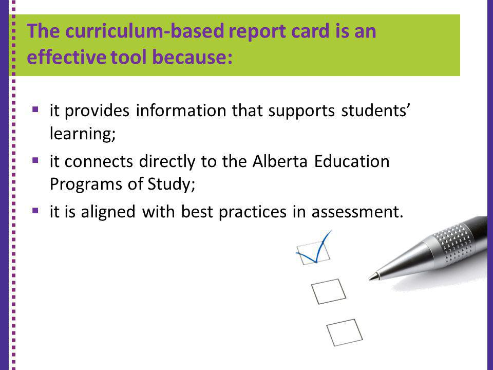 The curriculum-based report card is an effective tool because: