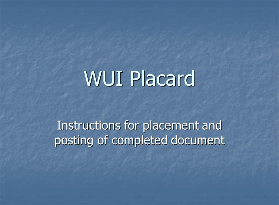 Instructions for placement and posting of completed document