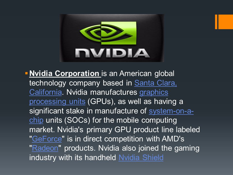 Nvidia Corporation is an American global technology company based in Santa Clara, California.
