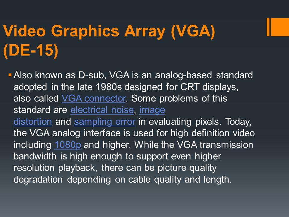 Video Graphics Array (VGA) (DE-15)