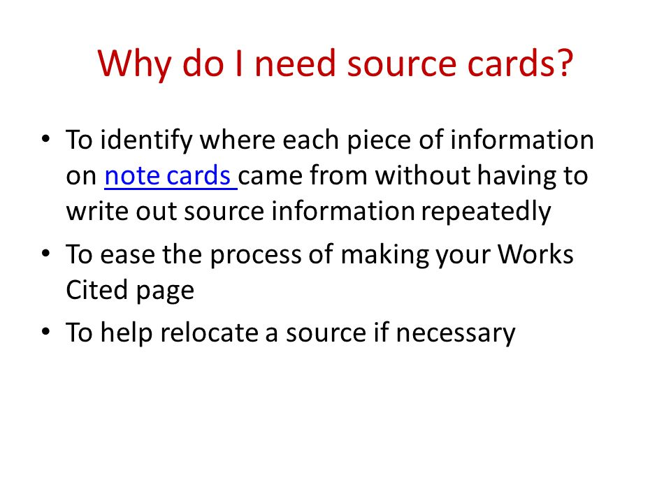 Why do I need source cards
