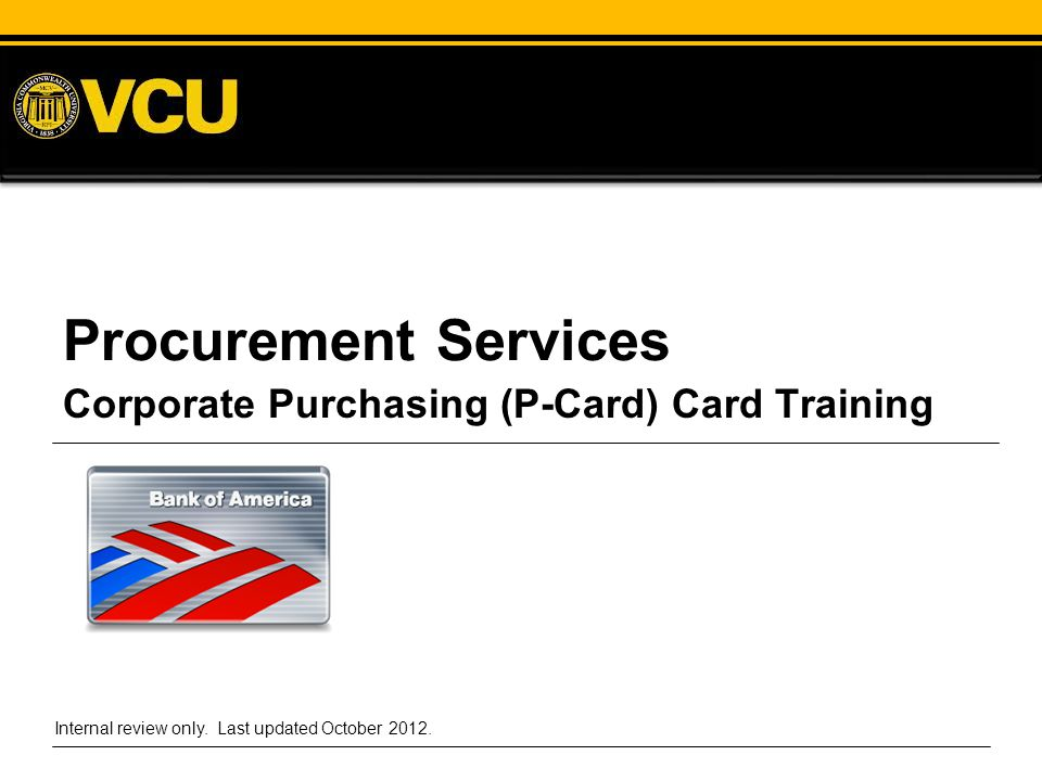 Procurement Services Corporate Purchasing (P-Card) Card Training