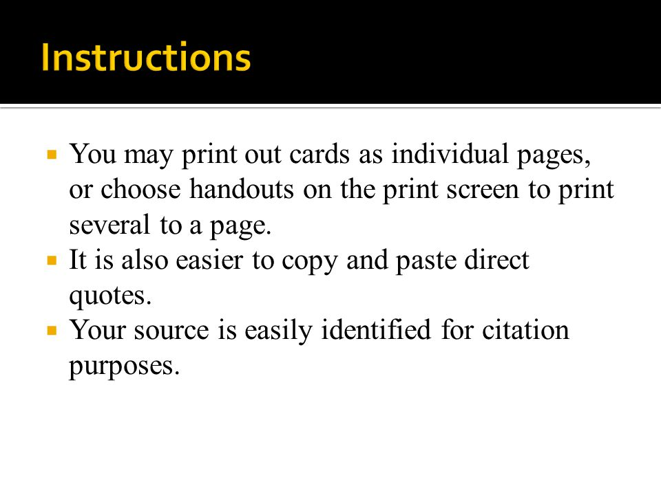 Instructions You may print out cards as individual pages, or choose handouts on the print screen to print several to a page.