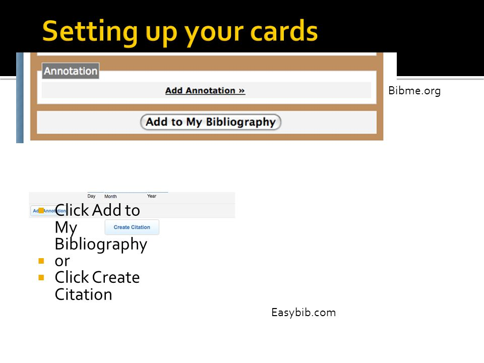 Setting up your cards Click Add to My Bibliography or