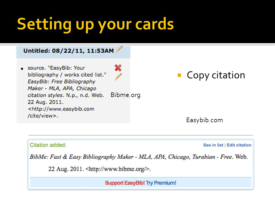 Setting up your cards Copy citation Bibme.org Easybib.com