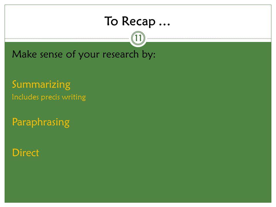 To Recap … Summarizing Paraphrasing Direct