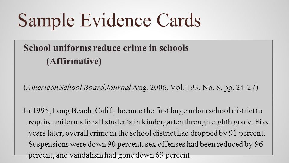 Sample Evidence Cards School uniforms reduce crime in schools (Affirmative)
