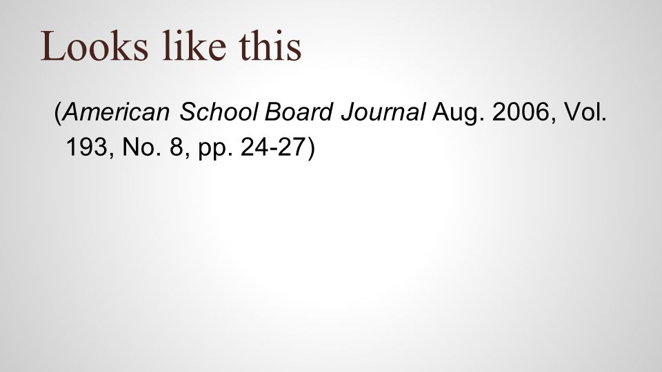 Looks like this (American School Board Journal Aug. 2006, Vol. 193, No. 8, pp. 24-27)
