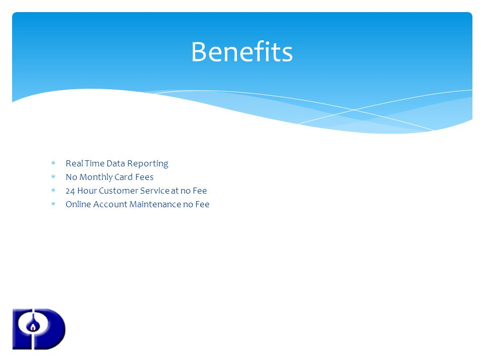 Benefits Real Time Data Reporting No Monthly Card Fees