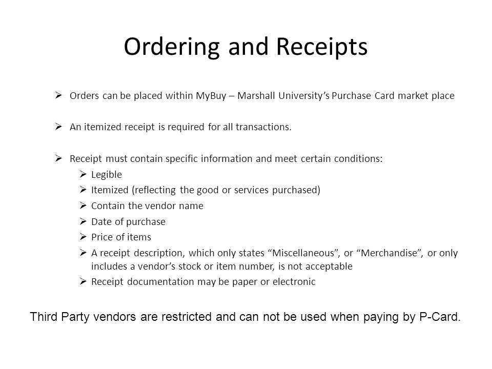 Ordering and Receipts Orders can be placed within MyBuy – Marshall University's Purchase Card market place.
