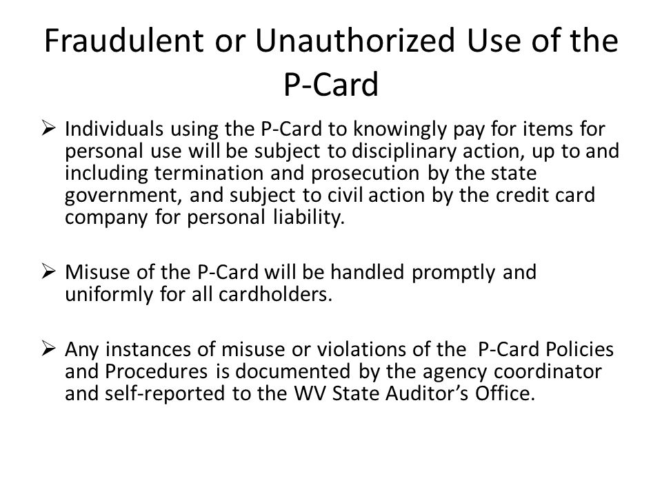 Fraudulent or Unauthorized Use of the P-Card
