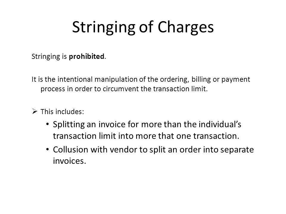 Stringing of Charges Stringing is prohibited.