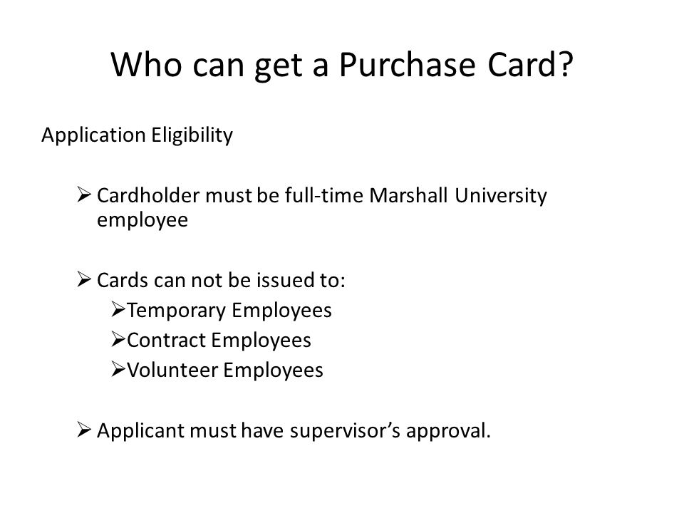 Who can get a Purchase Card