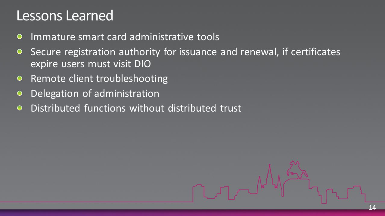 Lessons Learned Immature smart card administrative tools