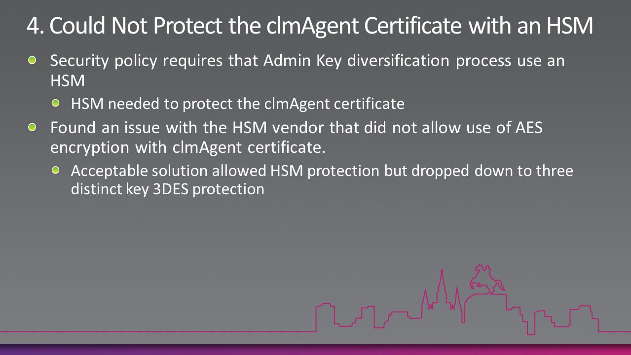 4. Could Not Protect the clmAgent Certificate with an HSM