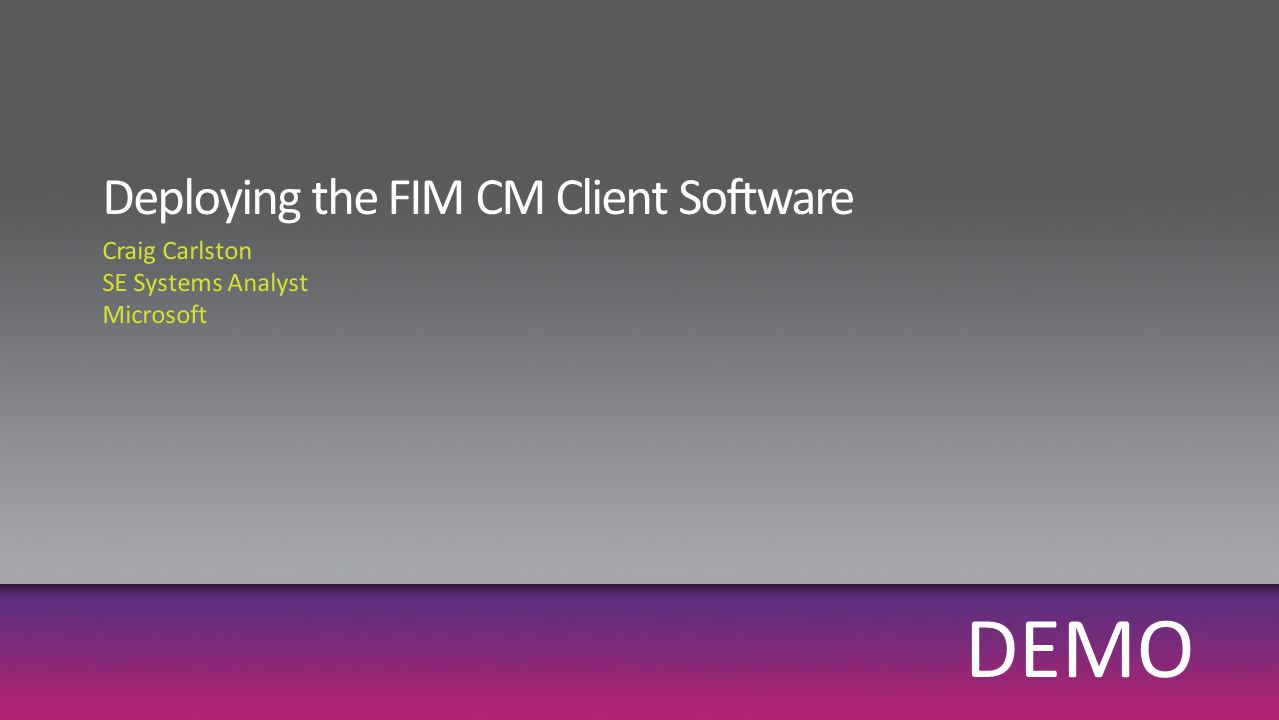 Deploying the FIM CM Client Software