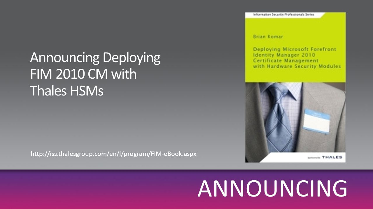 Announcing Deploying FIM 2010 CM with Thales HSMs