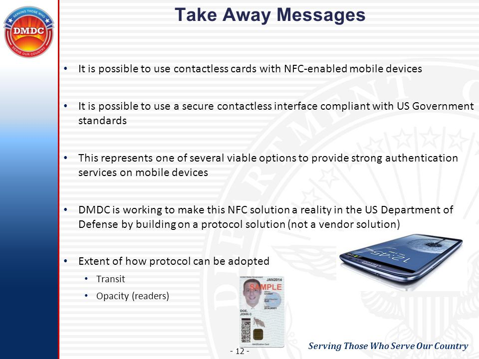 Take Away Messages It is possible to use contactless cards with NFC-enabled mobile devices.