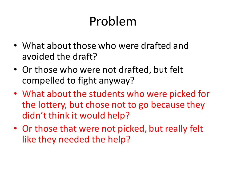 Problem What about those who were drafted and avoided the draft