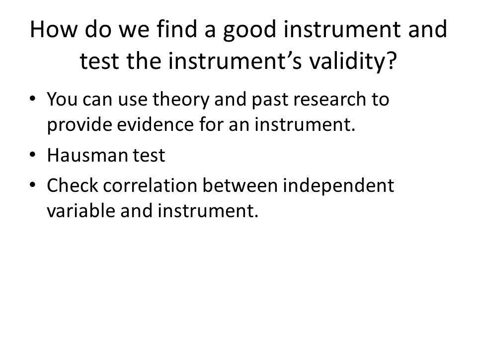 How do we find a good instrument and test the instrument's validity