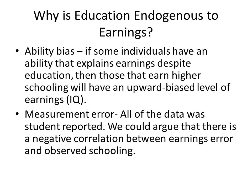 Why is Education Endogenous to Earnings