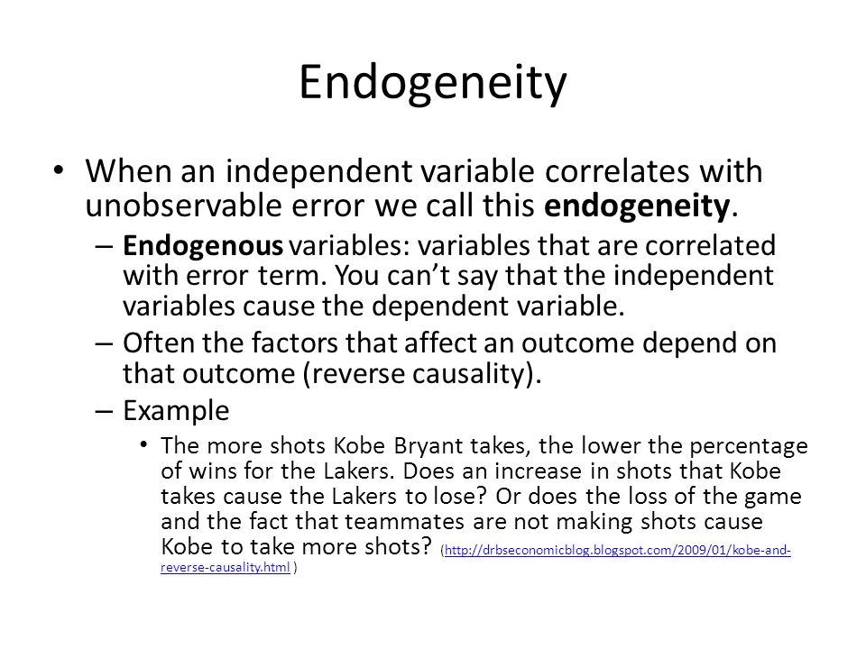Endogeneity When an independent variable correlates with unobservable error we call this endogeneity.