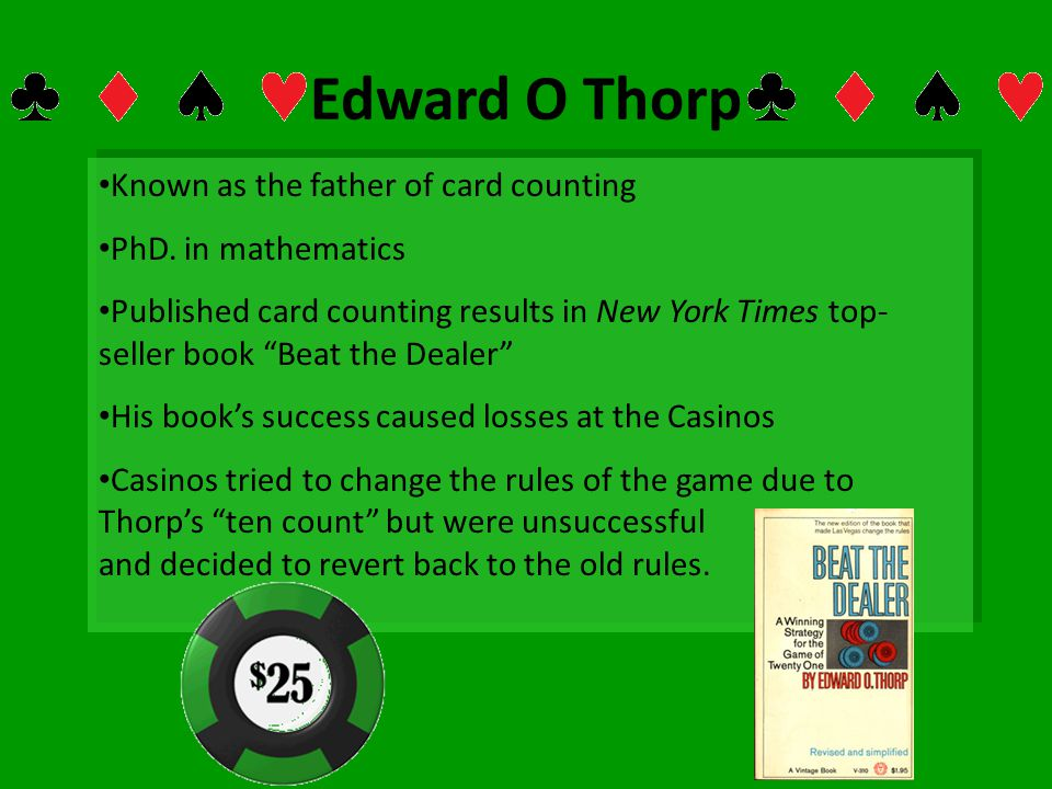 Edward O Thorp Known as the father of card counting