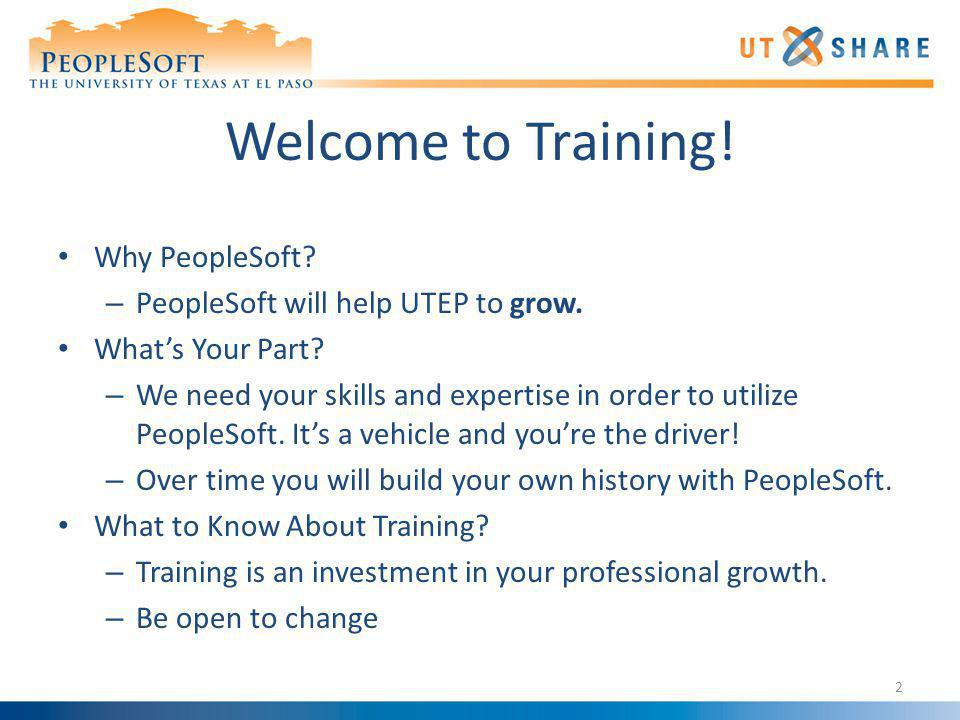 Welcome to Training! Why PeopleSoft